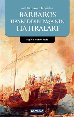Kaptan- ı Derya Barbaros Hayreddin Paşa'nın Hatıraları