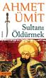 Ahmet Ümit Sultanı Öldürmek e-kitap