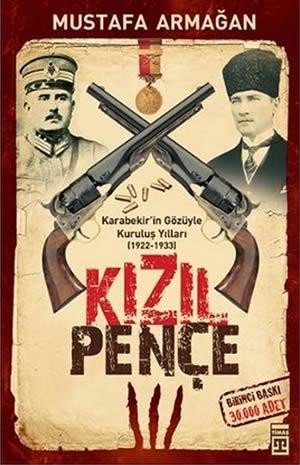 Kızıl Pençe – Karabekir'in Gözüyle Kuruluş Yılları (1922-1933)