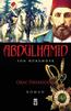 Okay Tiryakioğlu Abdülhamid Son Hükümdar e-kitap