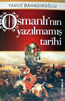 Osmanlının Yazılmamış Tarihi