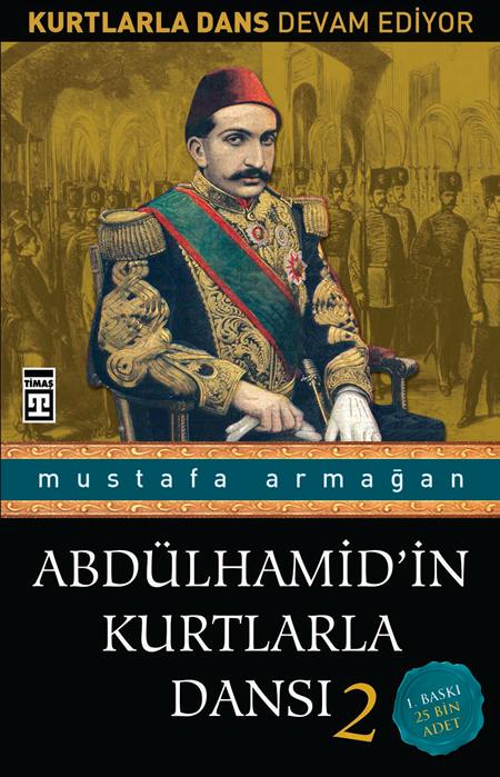 Mustafa Armağan Abdülhamid'in Kurtlarla Dansı 2 e-kitap