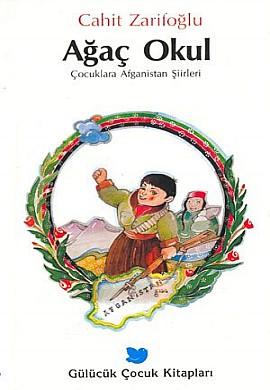 Cahit Zarifoğlu Ağaç Okul; Çocuklara Afganistan Şiirleri e-kitap