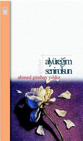 Ahmet Günbay Yıldız Al Yüreğim Senin Olsun e-kitap