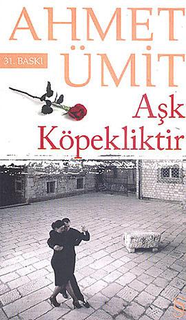 Ahmet Ümit Aşk Köpekliktir e-kitap