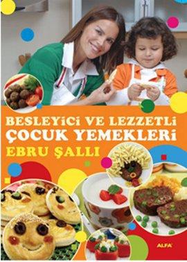 Ebru Şallı Besleyici ve Lezzetli Çocuk Yemekleri e-kitap