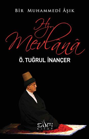 Ömer Tuğrul İnançer Bir Muhammedi Aşık: Hz. Mevlana e-kitap
