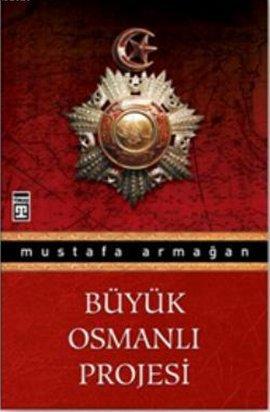 Mustafa Armağan Büyük Osmanlı Projesi e-kitap