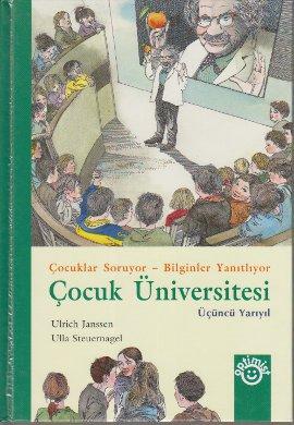 Çocuk Üniversitesi Üçüncü Yarıyıl (Ciltli); Çocuklar Soruyor – Bilginler Yanıtlıyor