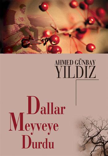 Ahmet Günbay Yıldız Dallar Meyveye Durdu e-kitap