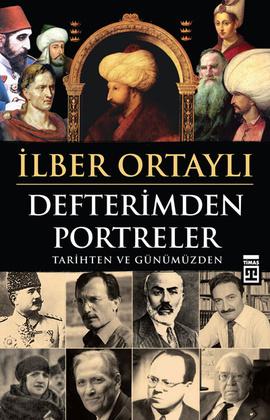 İlber Ortaylı Defterimden Portreler; Tarihten ve Günümüzden e-kitap