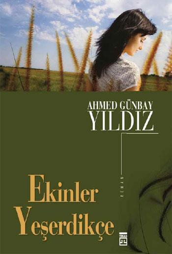 Ahmet Günbay Yıldız Ekinler Yeşerdikçe e-kitap