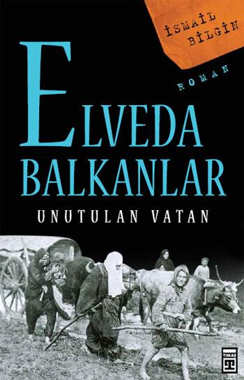 Elveda Balkanlar; Unutulan Vatan