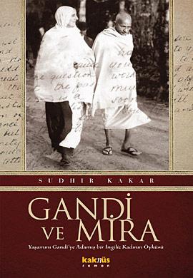 Gandi ve Mira (Yaşamını Gandi'ye Adamış Bir İngiliz Kadının Öyküsü)