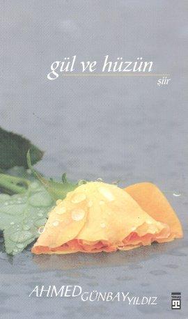 Ahmet Günbay Yıldız Gül ve Hüzün e-kitap