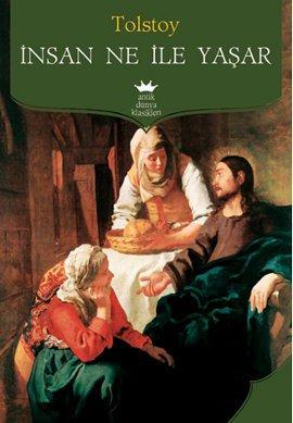 Lev Nikolayeviç Tolstoy İnsan Ne İle Yaşar e-kitap