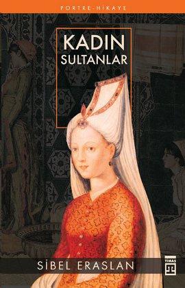 Sibel Eraslan Kadın Sultanlar e-kitap