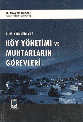 M. Altuğ İmamoğlu Tüm Yönleriyle Köy Yönetimi ve Muhtarların Görevi e-kitap
