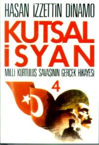 Kutsal İsyan 4; Milli Kurtuluş Savaşının Gerçek Hikayesi