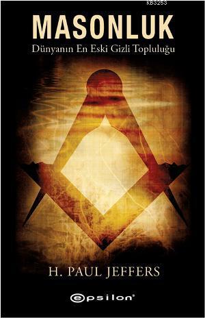 Masonluk – Dünyanın En Eski Gizli Topluluğu