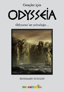 Odysseia (Gençler İçin) – Odysseus'un Yolculuğu