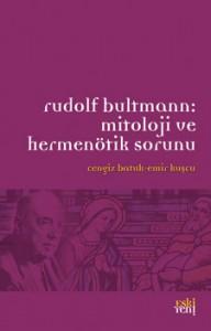 Rudolf Bultmann: Mitoloji ve Hermenötik Sorunu