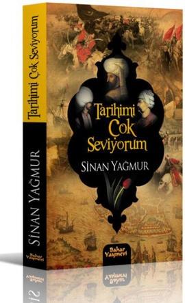 Sinan Yağmur Tarihimi Çok Seviyorum e-kitap