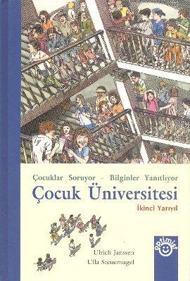 Çocuk Üniversitesi İkinci Yarıyıl (Ciltli); Çocuklar Soruyor – Bilginler Yanıtlıyor