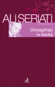 Ali Şeriati Dünya Görüşü ve İdeoloji e-kitap