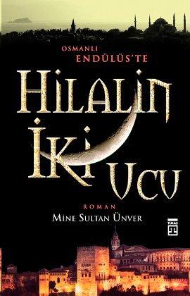 Hilal'in İki Ucu – Osmanlı Endülüs'te