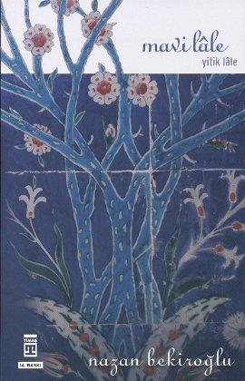 Nazan Bekiroğlu Mavi Lale; Yitik Lale e-kitap