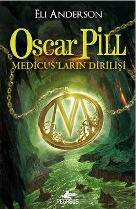 Oscar Pill; Medicus'ların Dirilişi