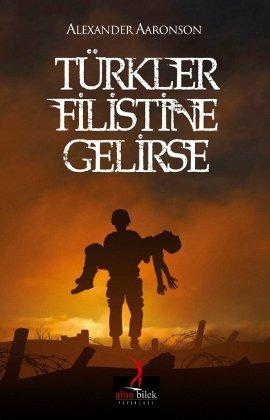 Türkler Filistin'e Gelirse