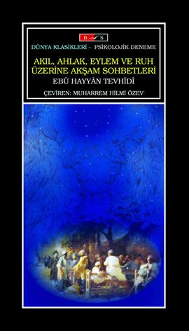 Ebû Hayyân Tevhîdî Akıl, Ahlak, Eylem ve Ruh Üzerine Akşam Sohbetleri e-kitap