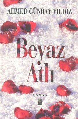 Ahmet Günbay Yıldız Beyaz Atlı e-kitap