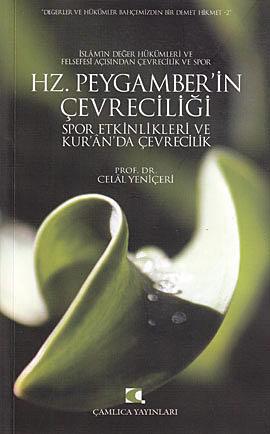 Celal Yeniçeri Hz. Peygamber'in Çevreciliği; Spor Etkinlikleri ve Kur'an'da Çevrecilik e-kitap
