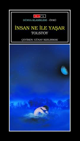 Lev Nikolayeviç Tolstoy İnsan Ne ile Yaşar e-kitap