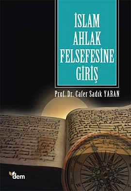 Cafer Sadık Yaran İslam Ahlak Felsefesine Giriş e-kitap
