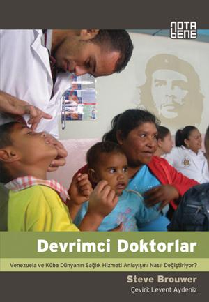Devrimci Doktorlar – Venezuela ve Küba Dünyanın Sağlık Hizmeti Anlayışını Nasıl Değiştiriyor?