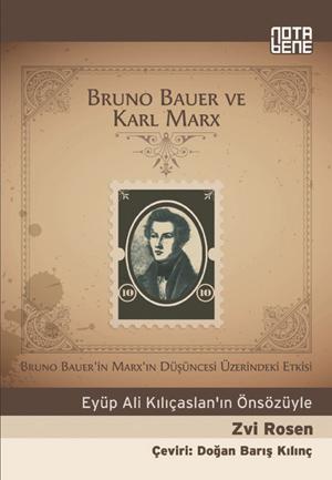 Bruno Bauer ve Karl Marx – Bruno Bauer'in Marx'ın Düşüncesi Üzerindeki Etkisi