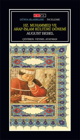 August Bebel Hz. Muhammed ve Arap-İslam Kültürü Dönemi e-kitap