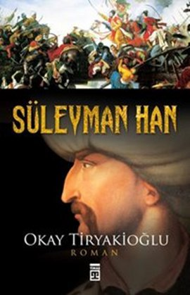 Okay Tiryakioğlu Süleyman Han e-kitap