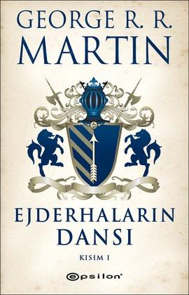 George R. R. Martin Ejderhaların Dansı – Kısım: 1 – Buz ve Ateşin Şarkısı 5 e-kitap