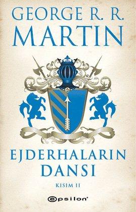 George R. R. Martin Ejderhaların Dansı – Kısım: 2 – Buz ve Ateşin Şarkısı 5 e-kitap
