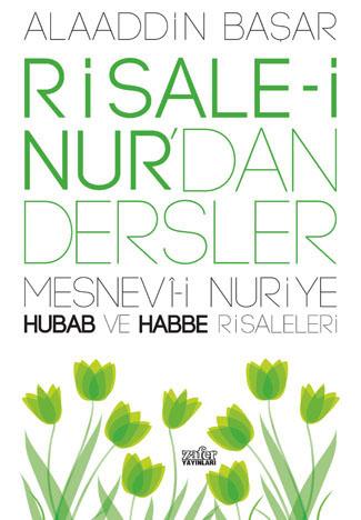 Alaaddin Başar Risale-i Nur'dan Dersler – Hubab ve Habbe Risaleleri e-kitap