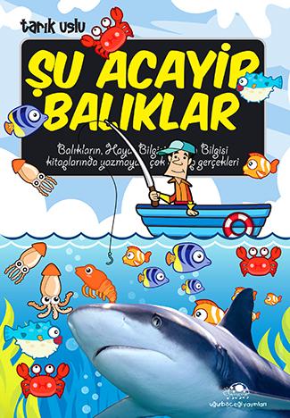 Tarık Uslu Şu Acayip Balıklar (Acayip Şeyler Dizisi) e-kitap