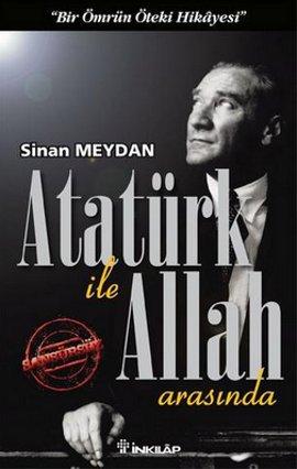 Sinan Meydan Atatürk ile Allah Arasında e-kitap
