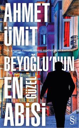 Ahmet Ümit Beyoğlu'nun En Güzel Abisi e-kitap