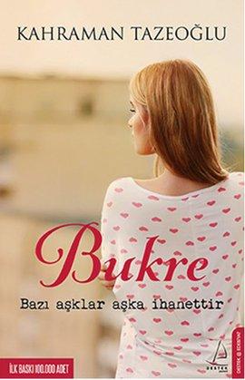 Kahraman Tazeoğlu Bukre (Bazı Aşklar Aşka İhanettir) e-kitap