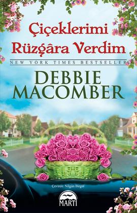 Debbie Macomber Çiçeklerimi Rüzgara Verdim e-kitap